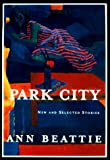 Park City, Ann Beattie, 067945506X