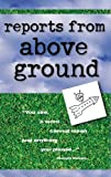 Reports from above Ground, Mary D. Edwards, 1595710698