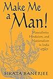 Make Me a Man!, Sikata Banerjee, 0791463680