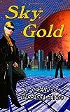 Sky Gold, A. J. Rand, 1461116090