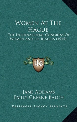Download Women At The Hague: The International Congress Of Women And Its Results (1915) pdf