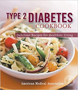 Type 2 diabetes cookbook delicious recipes for healthier living type 2 diabetes cookbook delicious recipes for healthier living american medical association american medical association jackie mills rd forumfinder Gallery