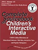 Complete Sourcebook on Children's Interactive Media, Buckleitner, Warren and Ann, Orr, 1891983067
