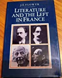 Literature and the Left in France, J. E. Flower, 0389202851