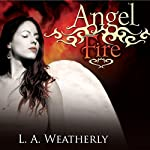 Angel Fire: The Angel Trilogy, Book 2   L. A. Weatherly