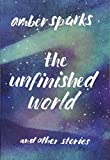 The Unfinished World: And Other Stories