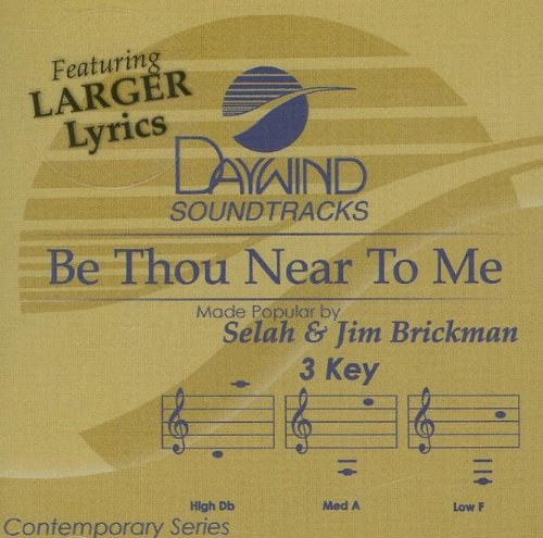 Be Thou Near To Me [Accompaniment/Performance Track] (Daywind Soundtracks)