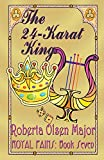 The 24-Karat King (Royal Pains) (Volume 7)