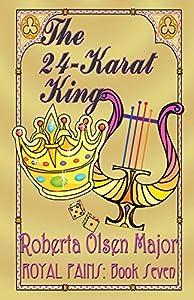 The 24-Karat King (Royal Pains) (Volume 7)