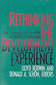 albert by development essay experience hirschman o provoked rethinking work Keywords: albert o hirschman the principle of the hiding hand ignorance   rethinking the development experience: essays provoked by the work of.