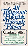 All Things Are Possible Through Prayer, Charles L. Allen, 0515088080