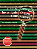 img - for How to Investigate Your Friends, Enemies, and Lovers book / textbook / text book