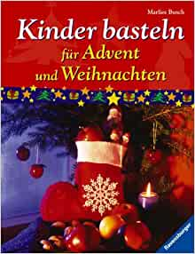Kinder basteln fuer Advent u: 9783473378586: Amazon.com: Books