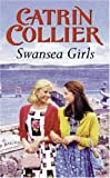 Swansea Girls, Catrin Collier, 0752847015