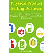 Physical Product Selling Business: Start Selling Teespring Products on Instagram & Market Supplements Online (Duo Training)