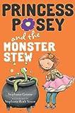 Princess Posey and the Monster Stew, Stephanie Greene, 0399254641