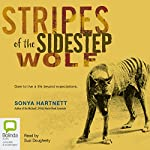 Stripes of the Sidestep Wolf | Sonya Hartnett