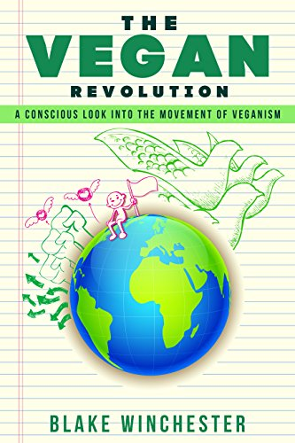 THE VEGAN REVOLUTION: A Conscious Look Into The Movement Of Veganism