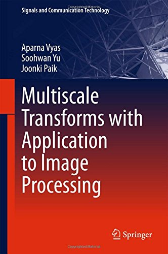 Multiscale Transforms with Application to Image Processing (Signals and Communication Technology) by Springer