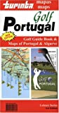 Golf Portugal: Golf Guide Book and Maps of Portugal and Algarve