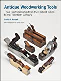 img - for Antique Woodworking Tools: Their Craftsmanship from the Earliest Times to the Twentieth Century book / textbook / text book