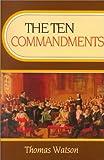 The Ten Commandments, Thomas Watson, 0851511465