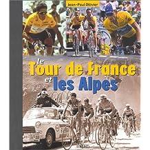 TOUR DE FRANCE ET LES ALPES (LE)