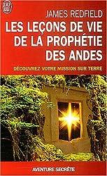 Les leçons de vie de la prophétie des Andes - Découvrez votre mission sur terre