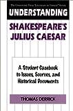 Understanding Shakespeare's Julius Caesar, Thomas J. Derrick, 0313296383
