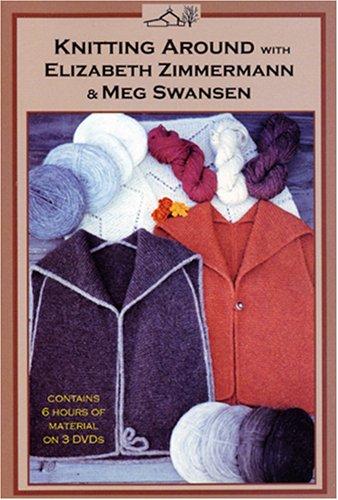 - Knitting Around with Elizabeth Zimmermann and Meg Swansen
