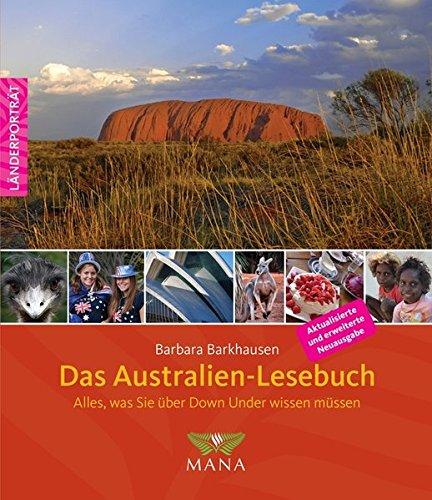 Das Australien-Lesebuch: Alles, was Sie über Down Under wissen müssen (Länderporträt)