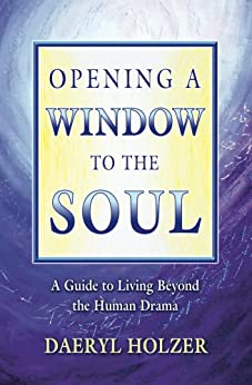 Opening A Window To The Soul by [Holzer, Daeryl]
