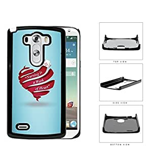 RN Nurse Red Heart & Quote Nursing is a Work of Heart LG G3 VS985 Hard Snap on Plastic Cell Phone Case Cover