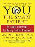 YOU: The Smart Patient, Michael F. Roizen and Mehmet C. Oz, 0786287195