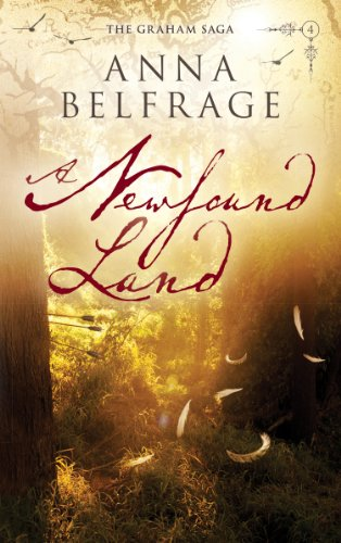 Book: A Newfound Land (The Graham Saga Book 4) by Anna Belfrage