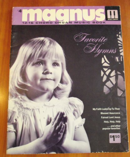 (Magnus 12-16 Chord Organ Music Book: Favorite Hymns (Magnus Library of Music, #4))