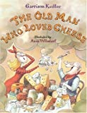 The Old Man Who Loved Cheese, Garrison Keillor, 0316486108