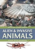 Alien and Invasive Animals, Charles Griffiths and Mike Picker, 1770078231