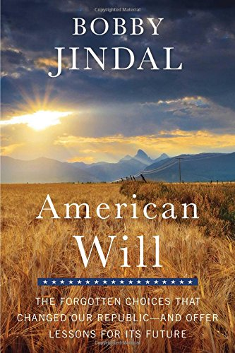 American Will: The Forgotten Choices That Changed Our Republic