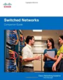 Switched Networks Companion Guide, Cisco Networking Academy Program Staff, 1587133296