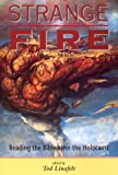 Strange Fire : Reading the Bible after the Holocaust, , 0814751652