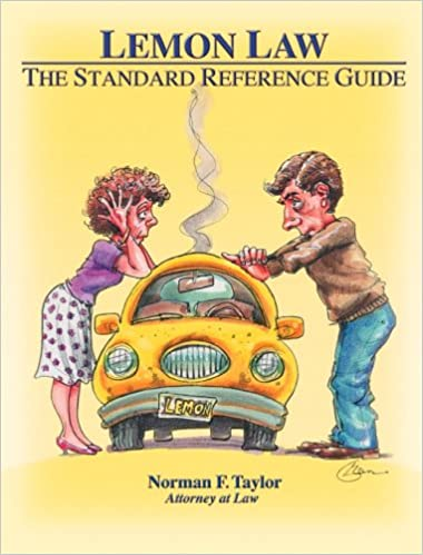 Lemon Law The Standard Reference Guide Norman F Taylor