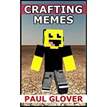 Crafting Memes: An Unofficial Minecraft Memes Book