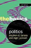 Politics, Stephen D. Tansey, Nigel Jackson, 0415422442