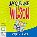 Video Rose Audiobook by Jacqueline Wilson Narrated by Kim Hicks