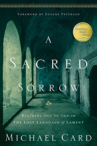 A Sacred Sorrow: Reaching Out to God in the Lost Language of Lament (Quiet Times for the Heart) by Tyndale House Publishers