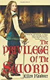 The Privilege of the Sword (Swords of Riverside, Book 2)