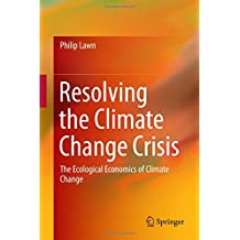 Resolving the Climate Change Crisis: The Ecological Economics of Climate Change