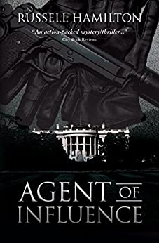 Agent of Influence: A Thriller by [Hamilton, Russell]