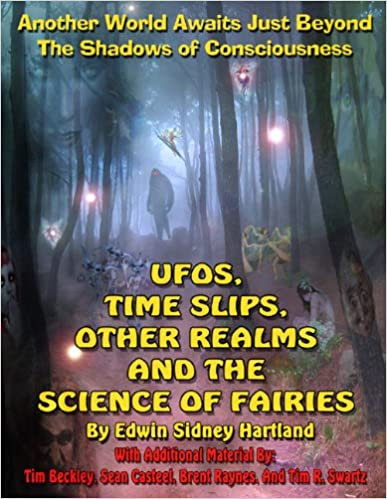 UFOs, Time Slips, Other Realms, And The Science Of Fairies